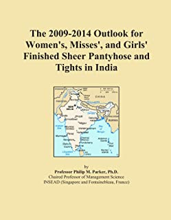 The 2009-2014 Outlook for Women's, Misses', and Girls' Finished Sheer Pantyhose and Tights in India