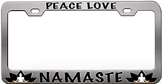 Custom Brother - PEACE LOVE NAMASTE Yoga Chrome Steel Metal License Plate Frame Auto Car SUV Tag Holder