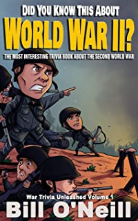 Did You Know This About World War II?: The Most Interesting Trivia Book About The Second World War