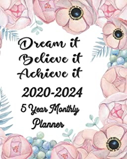 Dream it Believe it Achieve it 2020-2024 5 Year Monthly Planner: Five Year - 60 Months Yearly Planner Monthly Calendar, Agenda Schedule Organizer and Appointment Notebook with Federal Holidays