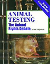 Animal Testing: The Animal Rights Debate (Focus on Science and Society)