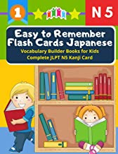 Easy to Remember Flash Cards Japanese Vocabulary Builder Books for Kids Complete Kanji JLPT N5 Card: Quick Study Academic Japanese Vocabulary ... elementary, Language Proficiency Test N5
