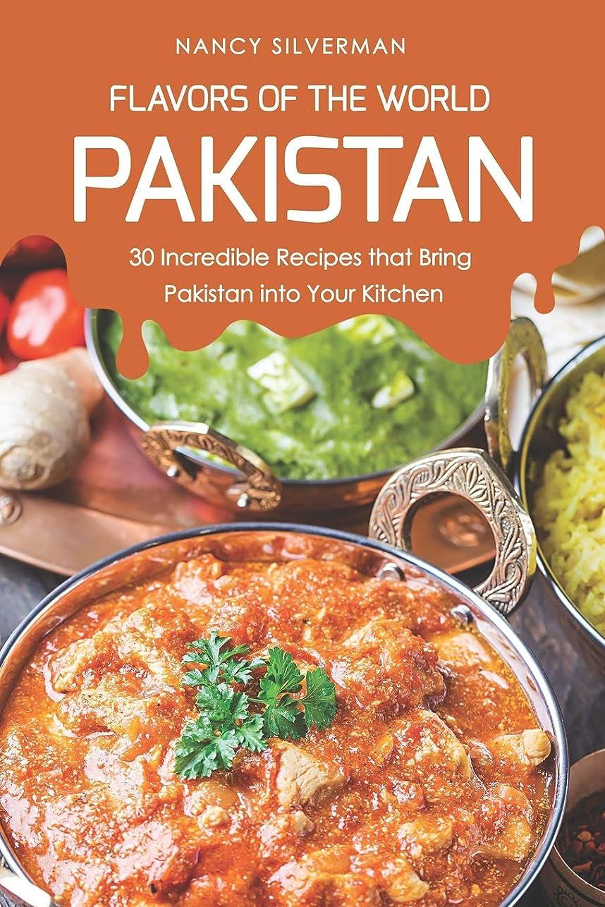 プロトタイプ遺産配管Flavors of the World - Pakistan: 30 Incredible Recipes that Bring Pakistan into Your Kitchen