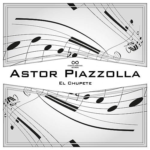 El Chupete de Astor Piazzolla en Amazon Music - Amazon.es