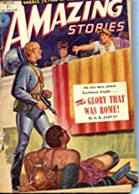 Amazing Stories Magazine No. 13. The Glory That Was Rome
