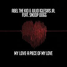 My Love - A Piece of My Love (feat. Snoop Dogg EP)