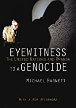 Eyewitness to a Genocide: The United Nations and Rwanda