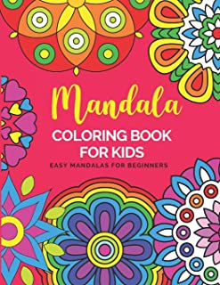 Mandala Coloring Book For Kids Easy Mandalas For Beginners: Big Mandalas To Color For Relaxation Color Therapy Anti Stress...