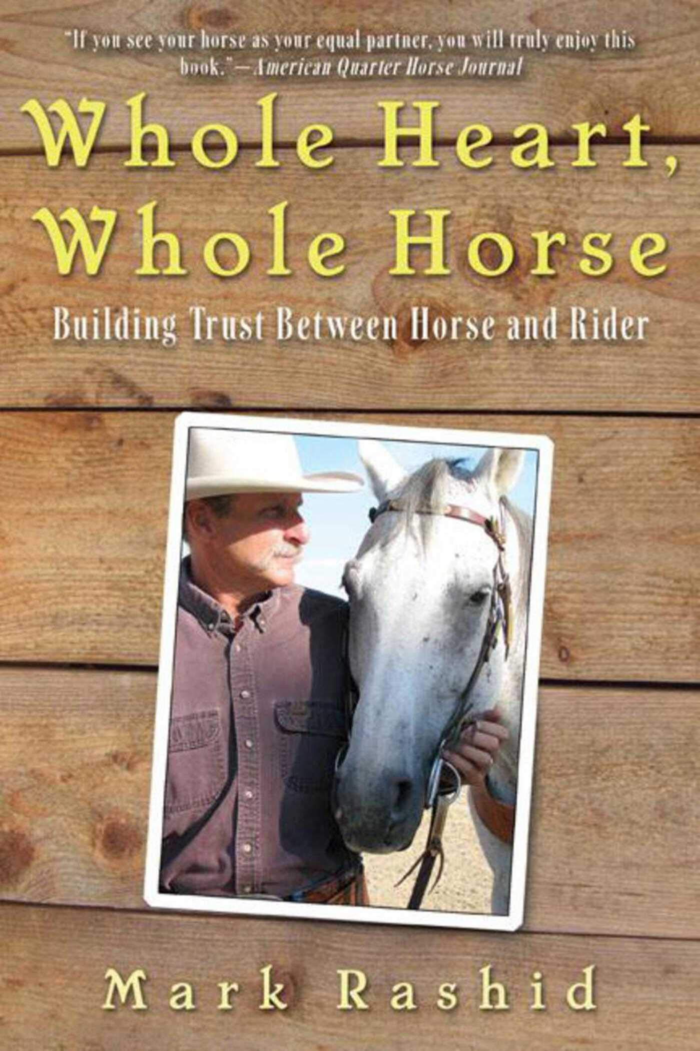 Image OfWhole Heart, Whole Horse: Building Trust Between Horse And Rider