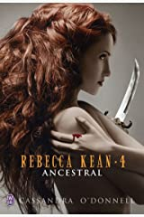 Rebecca Kean (Tome 4) - Ancestral Format Kindle