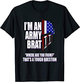 Funny Army Brat - Where are you from? T-Shirt