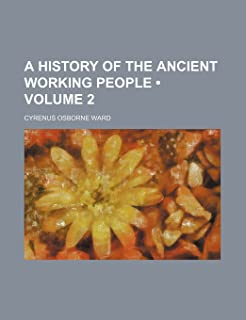 A History of the Ancient Working People (Volume 2)