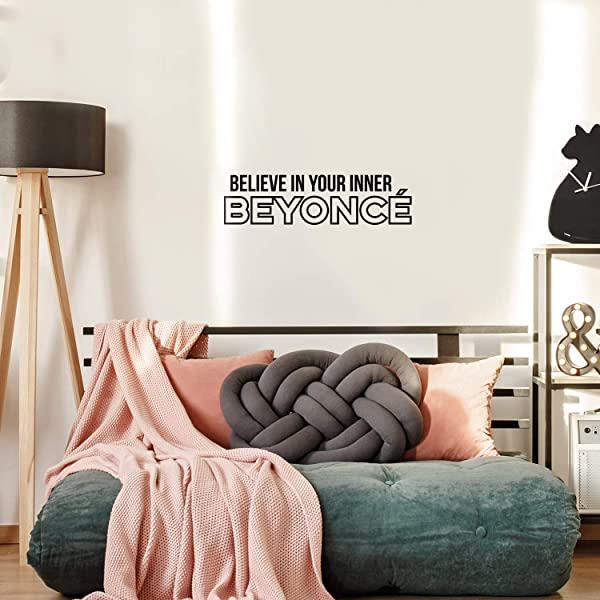 Vinyl Wall Art Decal Believe In Your Inner Beyonce 9 X 35 Trendy Inspirational Artists Fans Quote For Home Bedroom Living Room Retail Store Studio Office Decoration Sticker