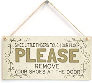 Since little fingers touch our floor please remove your shoes at the door - Cute Country Style Home Accessory Gift Sign For Hallway / Entrance Vestibule Wooden Hanging Sign 4