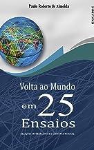 Volta ao mundo em 25 ensaios: Relações Internacionais e Economia Mundial (Pensamento Político Livro 11)