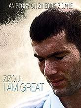 Zizou: I Am Great