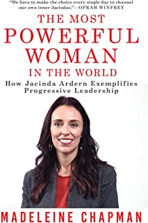 The Most Powerful Woman in the World: How Jacinda Ardern Exemplifies Progressive Leadership