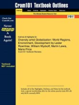 Outlines & Highlights for Diversity amid Globalization: World Regions, Environment, Development by Lester Rowntree, Willia...