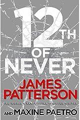 12th of Never: A serial killer awakes... (Women's Murder Club 12) (Women's Murder Club) Kindle Edition