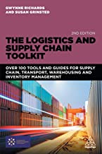 The Logistics and Supply Chain Toolkit: Over 100 Tools and Guides for Supply Chain, Transport, Warehousing and Inventory Management 2ed