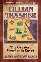 Lillian Trasher: The Greatest Wonder in Egypt (Christian Heroes: Then & Now)