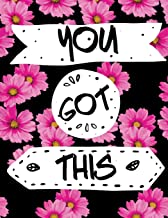 You Got This: Inspirational Floral Notebook for Women or Girls 8.5