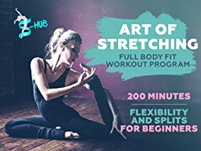 Art of stretching. 200 minutes Full Body Fit Workout Program. Flexibility and Splits.