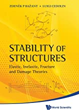 STABILITY OF STRUCTURES: ELASTIC, INELASTIC, FRACTURE AND DAMAGE THEORIES