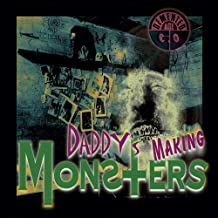 Daddy`s Making Monsters