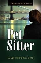 Pet Sitter: A Jenna Stack Mystery (Jenna Stack Mystery Thrillers Book 1)