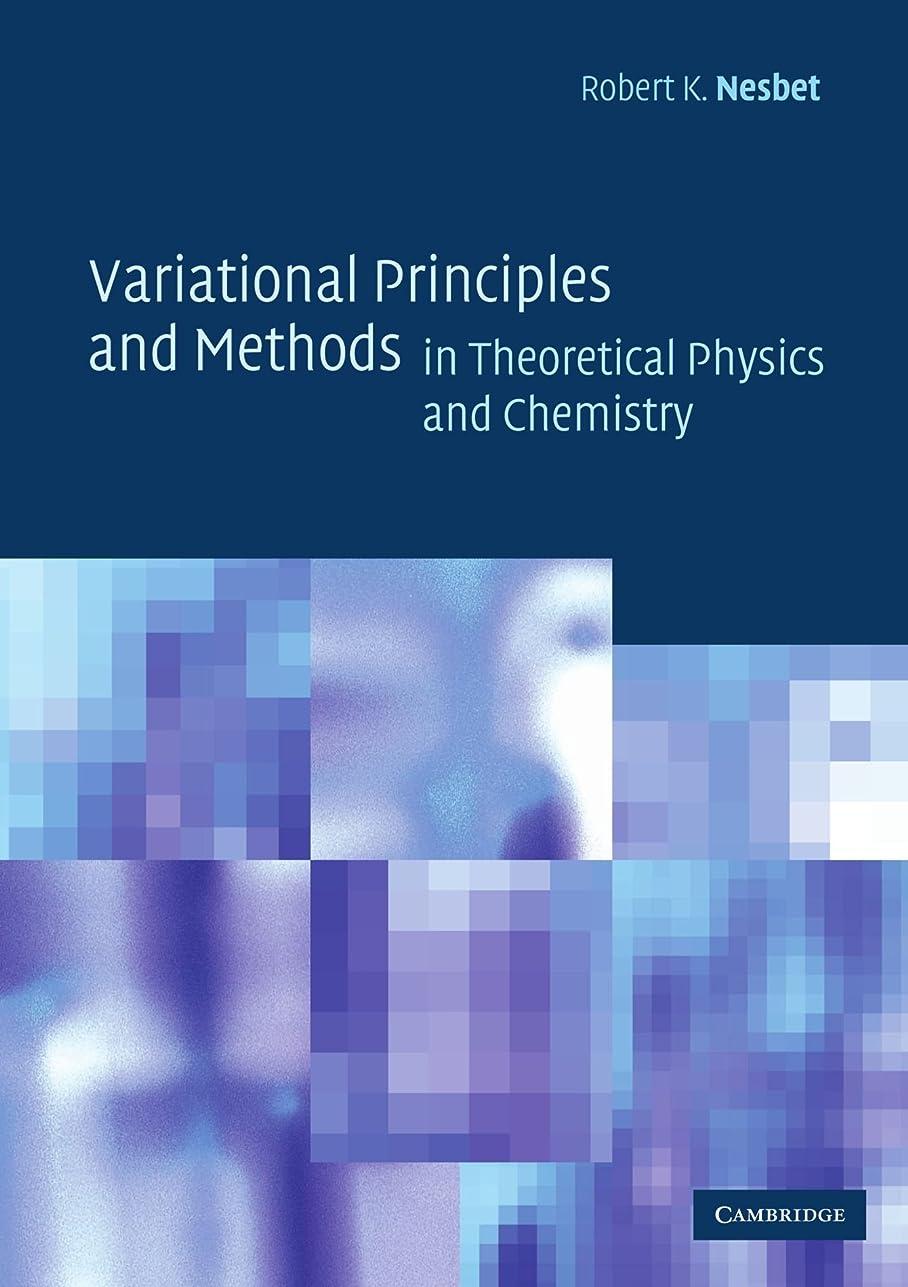 プロフェッショナルペルー意志に反するVariational Principles and Methods in Theoretical Physics and Chemistry