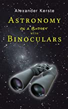Astronomy on a Budget with Binoculars