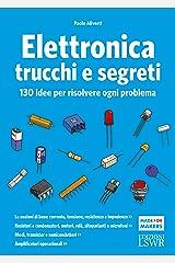 Elettronica trucchi e segreti. 130 idee per risolvere ogni problema Paperback