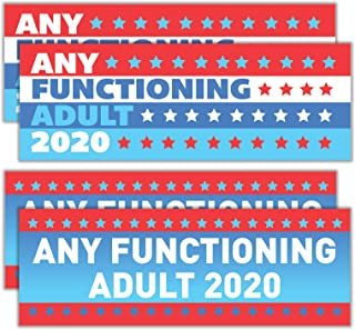 """4-Pack of """"Any Functioning Adult 2020"""" Funny Car Bumper Stickers. Gift to Anti-Trump friends who want anybody to win.This election, use as a window sign to encourage votes for literally anyone else."""