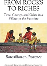 From Rocks to Riches: Time, Change, and Ochre in a Village in the Vaucluse Roussillon-En-Provence