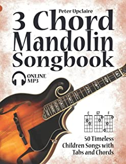3 Chord Mandolin Songbook - 50 Timeless Children Songs with Tabs and Chords