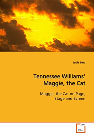 Tennessee Williams¿ Maggie, the Cat: Maggie, the Cat on Page, Stage and Screen