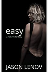 Easy: A Hotwife Fantasy Kindle Edition