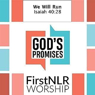 We Will Run (Isaiah 40:28) [feat. First NLR Worship]