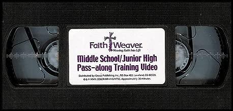 Faith Weaver: Middle School/Junior High Pass Along Training Video (Weaving Faith Into Life) VHS VIDEO