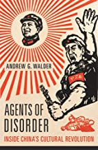 Agents of Disorder: Inside China's Cultural Revolution