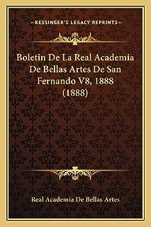 Boletin De La Real Academia De Bellas Artes De San Fernando V8, 1888 (1888)