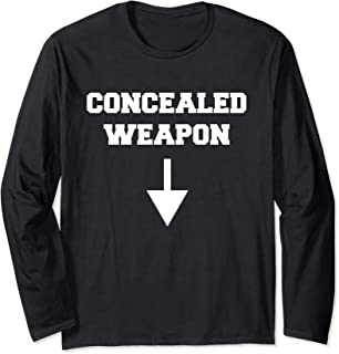 Funny Concealed Weapon Sexual Innuendo Gun Owner Adult Humor Long Sleeve T-Shirt