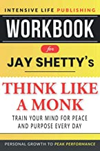 Workbook for Jay Shetty's Think Like a Monk: Train Your Mind for Peace and Purpose Every Day