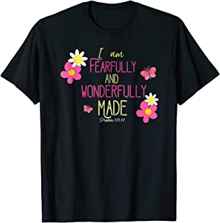 i am fearfully and wonderfully made shirt
