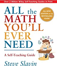 All the Math You`ll Ever Need: A Self-Teaching Guide