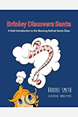Brinley Discovers Santa: A bold introduction to the meaning behind Santa Claus Paperback