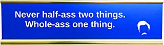 Never Half Ass Two Things, Whole Ass One Thing, Ron Swanson Desk Sign, Funny Desk Sign (Blue)