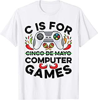 Video Game Cinco De Mayo C Is For Computer Games Controller T-Shirt
