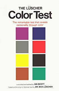 The Luscher Color Test: The Remarkable Test that Reveals Personality Through Color